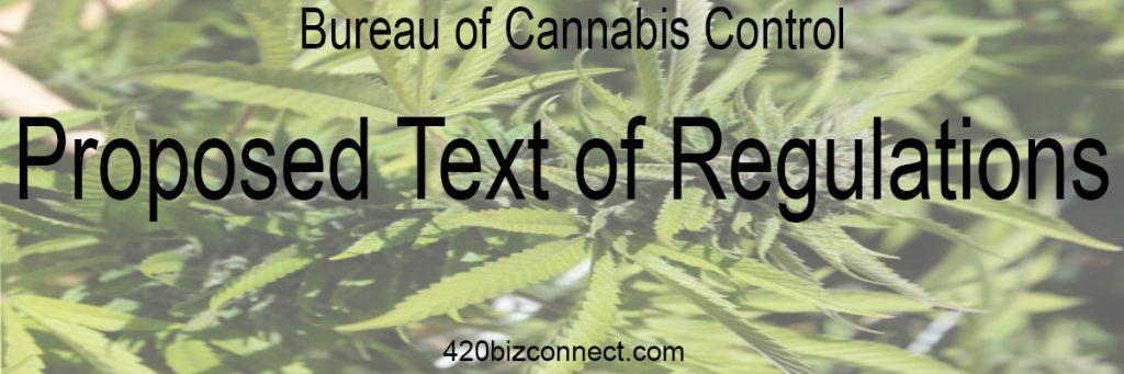 BUREAU OF CANNABIS CONTROL PROPOSED TEXT OF REGULATIONS